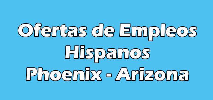Trabajos en Phoenix para Hispanos