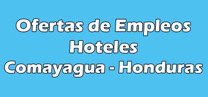 Trabajos en Hoteles Comayagua Honduras