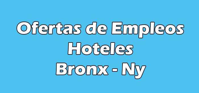 Trabajo en Hoteles en el Bronx Ny