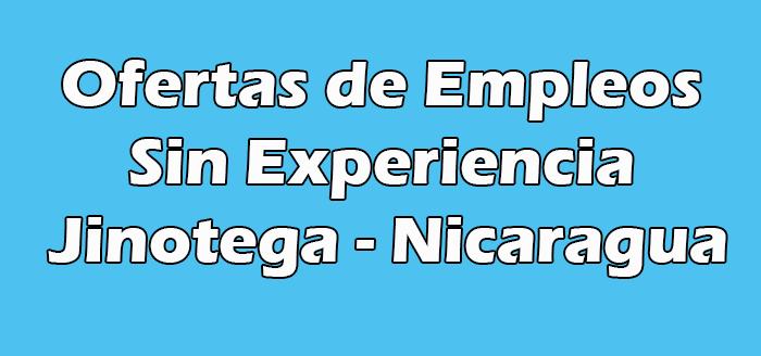 Trabajos en Jinotega Sin Experiencia