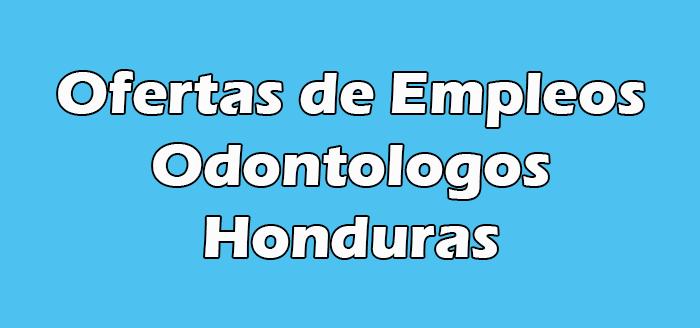 Trabajo para Odontologos en Honduras