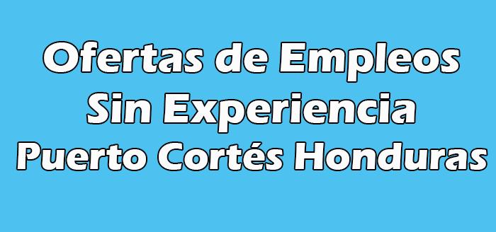 Empleos Sin Experiencia en Puerto Cortés