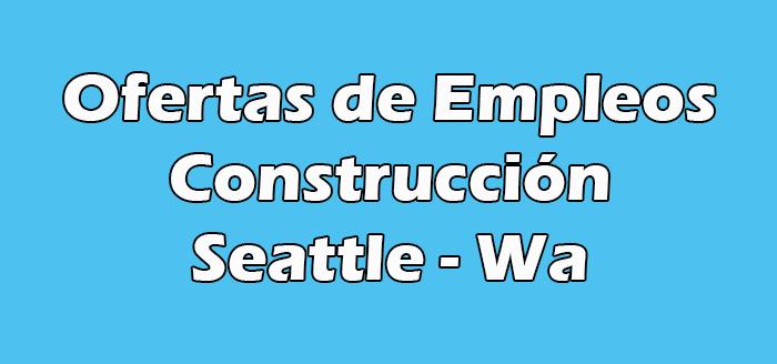 Trabajos de Construcción en Seattle Wa