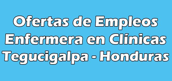 Vacantes de Enfermera en Clínicas de Tegucigalpa
