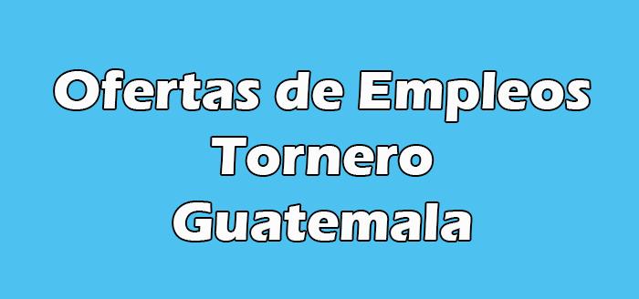 Trabajos de Tornero en Guatemala