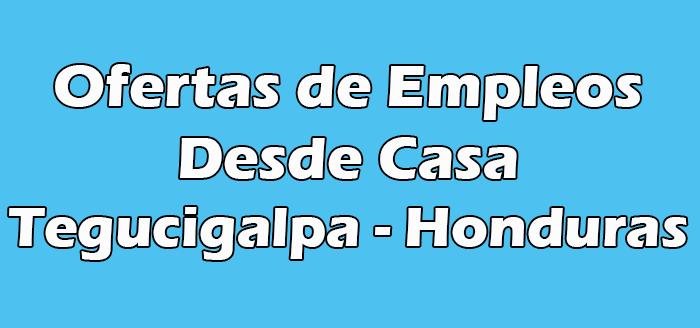 Trabajo en Casa Tegucigalpa Honduras