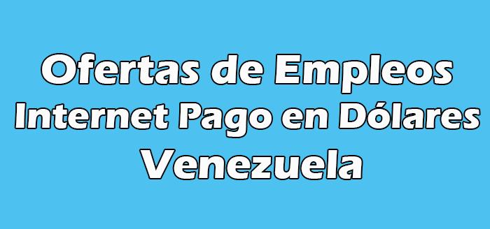 Trabajo por Internet Pago en Dólares Venezuela