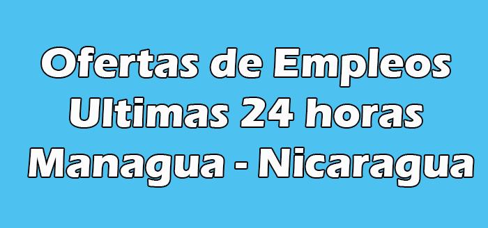 Empleos en Managua las Ultimas 24 horas - Nicaragua