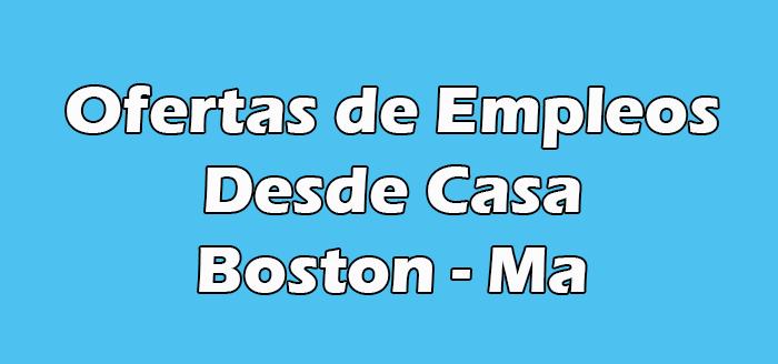 Trabajos desde Casa en Boston Ma