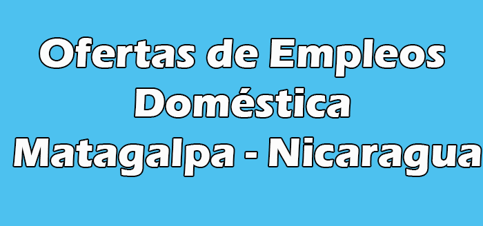 Empleo de Doméstica en Matagalpa
