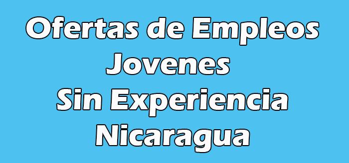 Trabajo para Jovenes Sin Experiencia en Managua