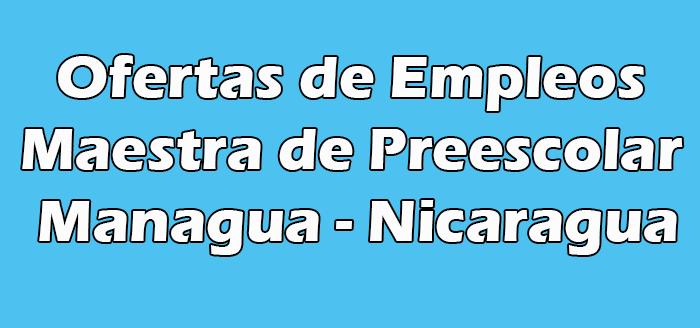Empleo de Maestra de Preescolar en Managua Nicaragua