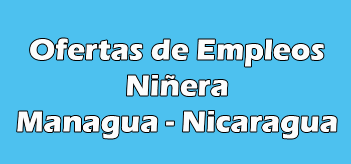 Trabajo de Niñera en Managua Salida Diario