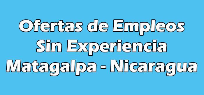 Trabajos en Matagalpa Sin Experiencia